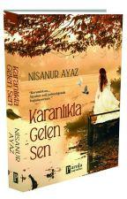 Karanlıkla Gelen Sen | Kitap Oldu |  by nsnuryaz