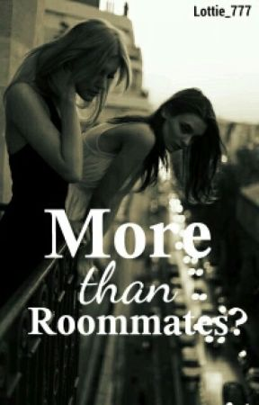 More than Roommates? by Xx_Lottie777_xX