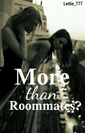 More than Roommates?