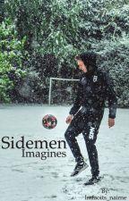 Sidemen Imagines // Editing by mikeycobbanbitch