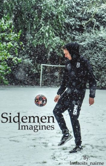 Sidemen Imagines // Editing