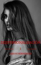 Despersonalización. by ArianatorLizethHdz