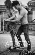 A Aposta. by BiaEstante