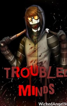 Troubled Minds~ (Ticci Toby Love Story) by WickedAngel98