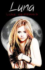 Luna (Luke Hemmings) || #Wattys2015 by MelanieGerpeLen