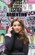 Típicos de Rayita Estilo Argentino by xxAlisonsFlowersxx
