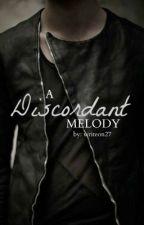 A Discordant Melody by writeon27