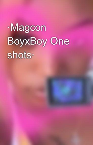 ·Magcon BoyxBoy One shots·