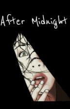 After Midnight by Snerferler