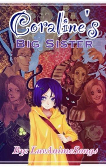 Coraline's Big Sister✔️