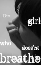 The girl who doesnt breathe by cords707