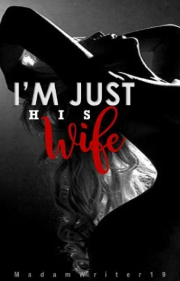 Im Just His Wife
