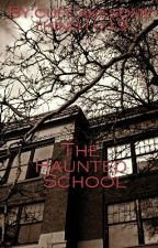 The Haunted School by cupcakesomething1019