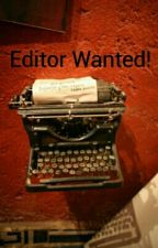 Editor Wanted! by Hazelthebagel