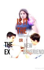 Is It the Ex or new boyfriend by Everywitchjax