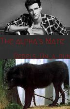 The Alphas's Mate by Rebels_on_a_Run