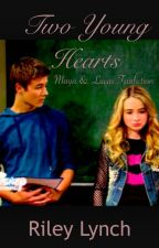 Two Young Hearts (Maya & Lucas Fanfiction) by rileylynch5
