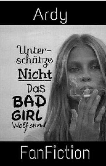 Unterschätze nicht das Badgirl. [Ardy FF]