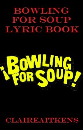 Bowling For Soup Lyric Book - Here\'s Your Freakin\' Song - Wattpad