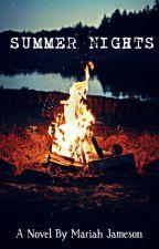 Summer Nights- CampNaNoWriMo 2k15 by Mjams252