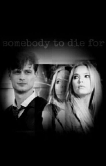 Somebody to die for// criminal minds