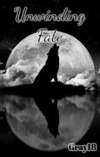 Unwinding Fate by Gray18