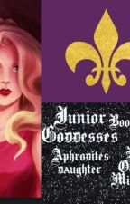 The Junior Goddesses: Book one Aphrodite's Daughter by ollie_corn