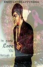 I'm Gonna Love You Through It... (A Kendall Schmidt love story) by DistantHappiness