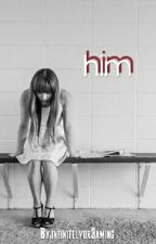Him by macaronize