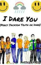 I Dare You (Percy Jackson Truth or Dare) by Justice44702