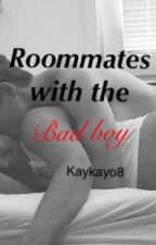 Roommates with the bad boy by kaykayo8