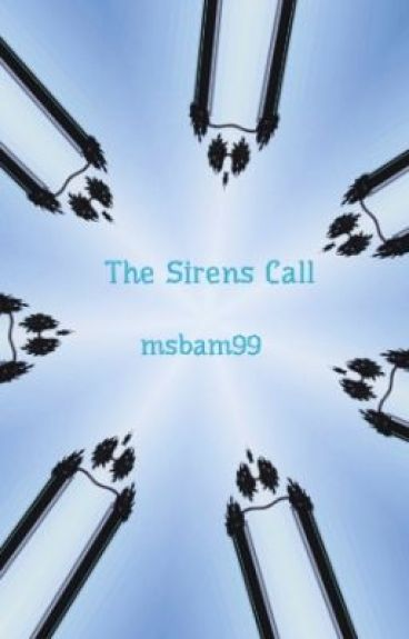 The Sirens Call (Short Story Collection) by msbam99