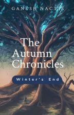 The Autumn Chronicles by GaneshNactie
