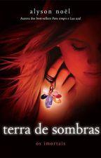 #3 Terra de Sombras by elliecarolinexx