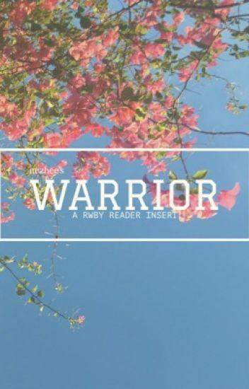 Warrior 「 RWBY Reader Insert 」