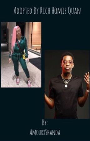 Adopted By Rich Homie Quan - The Rap Game - Wattpad