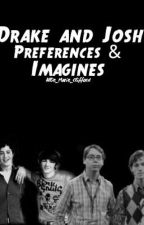 Drake & Josh Imagines & Preferences by Allie_Clifford_1995