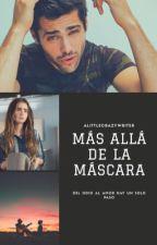 Más allá de la máscara  by ALittleCrazyWriter