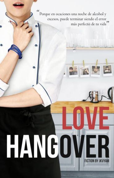 Resaca de Amor {Love Hangover || ChanBaek}