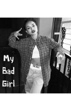 MY BAD GIRL by jblover133