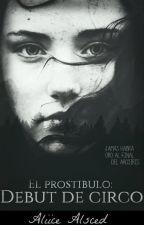 El Prostíbulo: Debut de Circo by AliiceAlsced