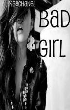 Bad Girl by KaeChanel