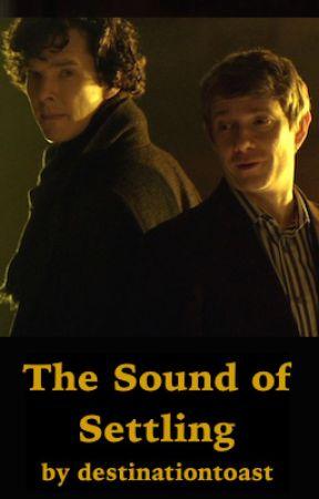 The Sound of Settling [BBC Sherlock, Johnlock, first kiss] by destinationtoast