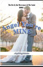 Angel you're Mine by aspiringraven