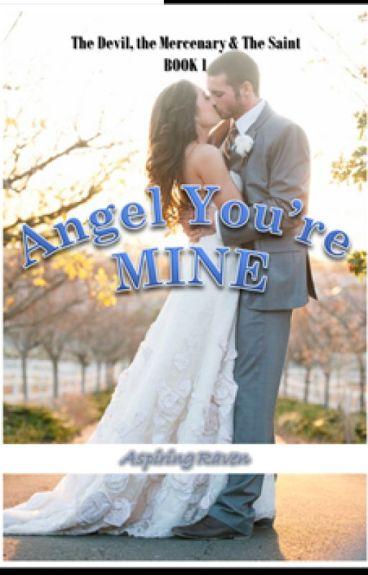 Angel you're Mine