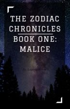 The Zodiac Chronicles: Malice by loganjohnson15