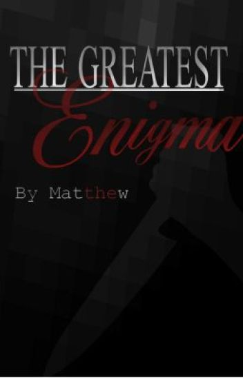 The Greatest Enigma