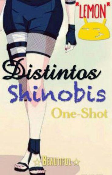 Distintos Shinobis - One Shot's (Personajesxlectora) *Lemon