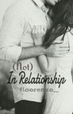 (Not) IN RELATIONSHIP by floochrissy
