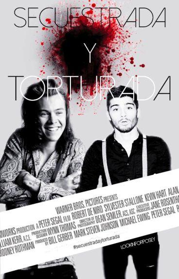 Secuestrada y torturada. (Zayn Malik y tu)